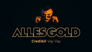 Credibil - Vay Vay [Alles Gold Session]