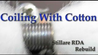 Stillare RDA Clone Review & Rebuilding With Cotton Wick - Rebuildable Dripping Atomizer