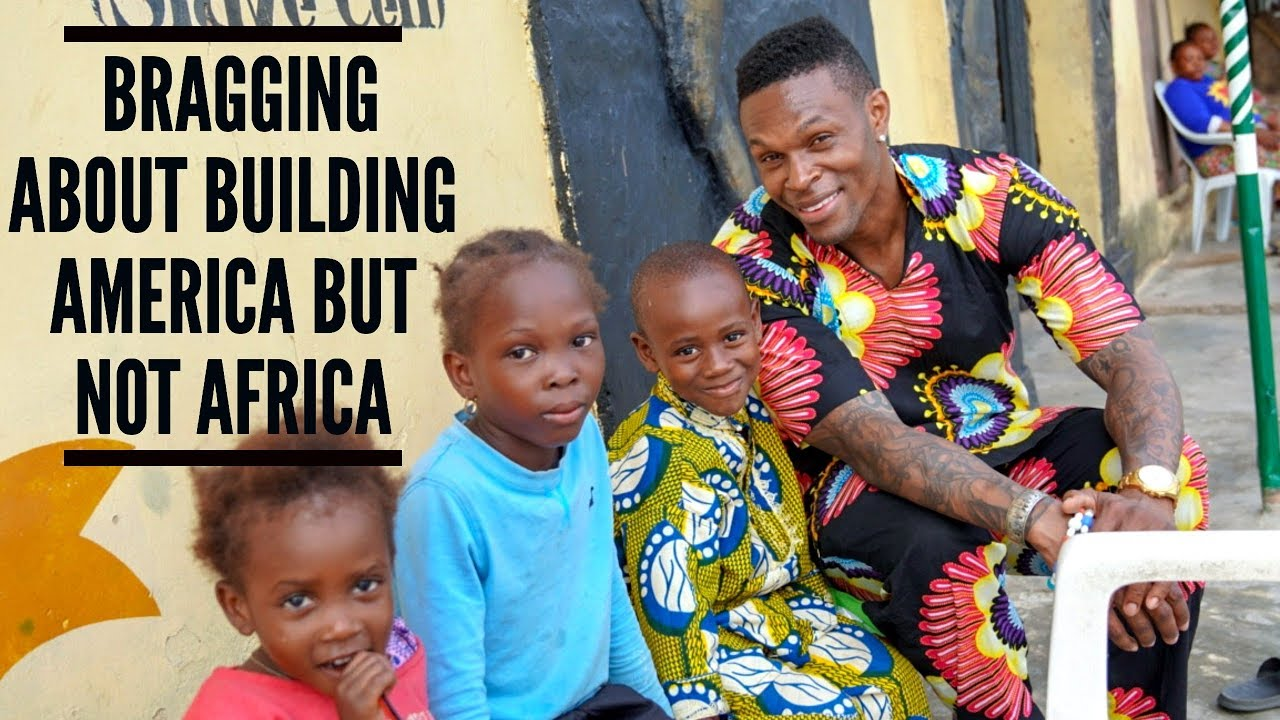 We Brag About Building America And The  Pyramids, But Make Excuses To Not Build Africa.