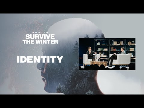 Identity | Chad Fisher & Andy Yarborough | How To Survive The Winter