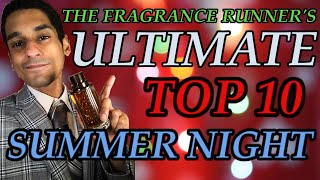 The Fragrance Runner's Ultimate: Summer Nights 2019 | Top 10 Most Complimented