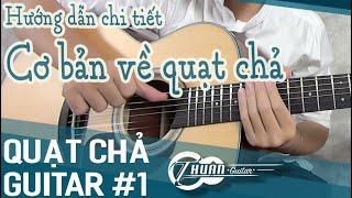 TỰ HỌC GUITAR NÂNG CAO BÀI 1 | TOP 3 BÀI QUẠT CHẢ GUITAR CƠ BẢN CHO NGƯỜI MỚI BẮT ĐẦU