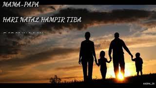 Download lagu Natal Hir Tiba Story WA Buat anak rantau MP3