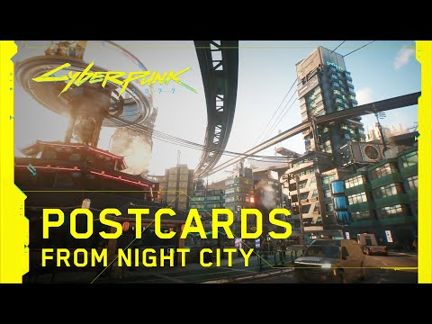 Cyberpunk 2077 — Postcards from Night City