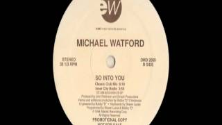 Michael Watford - So Into You [Classic Club Mix]