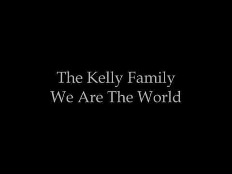 The Kelly Family - We Are The World