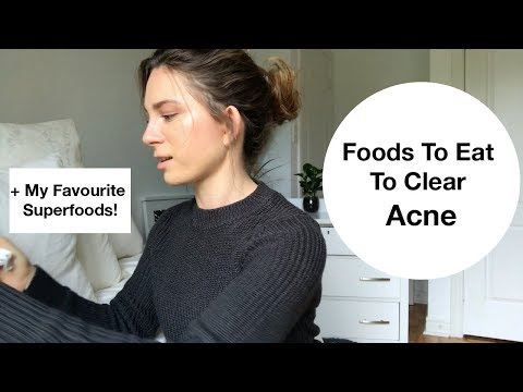 Foods To Eat To Clear Acne | Holistic Nutritionist Tips