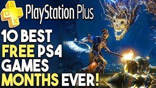 The 10 BEST PS+ FREE PS4 Games Months EVER!