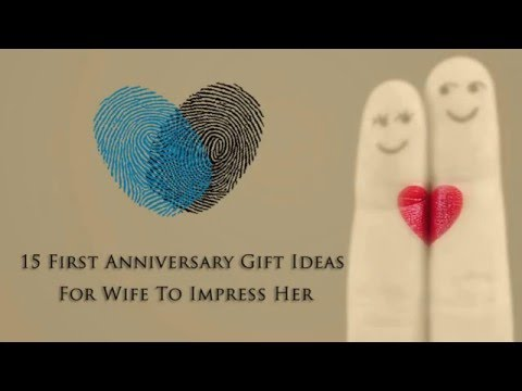 15 first anniversary gift ideas for wife to impress her youtube