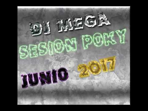 Dj Mega Sesion Poky Junio 2017