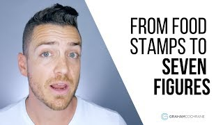From Food Stamps To Seven Figures (My Story)