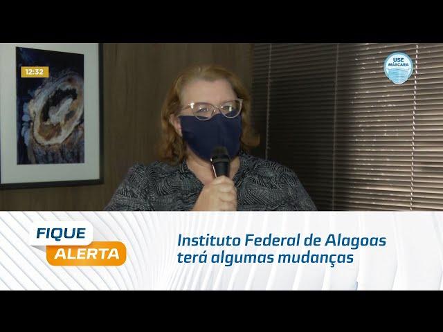 Instituto Federal de Alagoas terá algumas mudanças no processo seletivo 2021