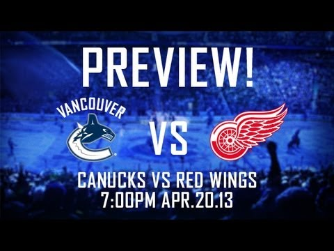 PREVIEW: Canucks vs Red Wings (Apr. 20, 2013)