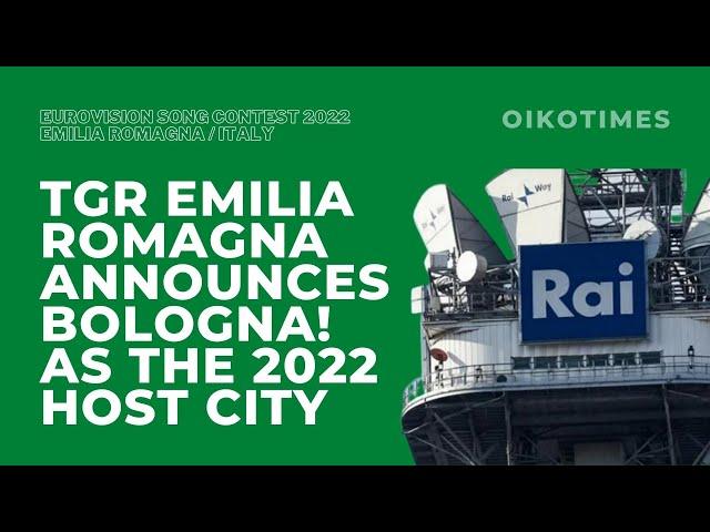 OIKOTIMES 🇮🇹 TGR EMILIA ROMAGNA ANNOUNCES BOLOGNA AS EUROVISION 2022 HOST CITY