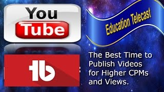 The Best Time to Publish Videos for Higher CPMs and Views by Tubebuddy in Urdu/Hindi