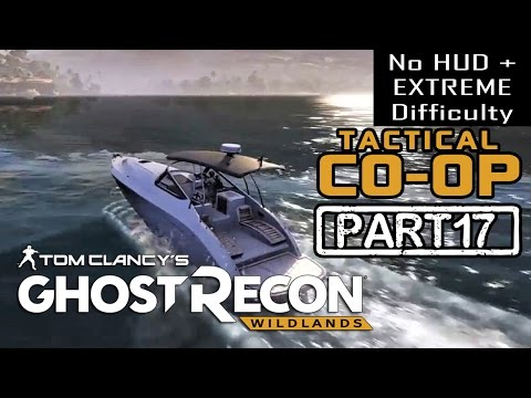 Ghost Recon Wildlands - CO-OP PART 17 | NO HUD + EXTREME DIFFICULTY (Tactical Walkthrough)