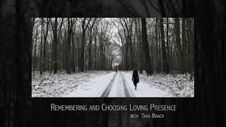 Tara Brach: Remembering and Choosing Loving Presence (retreat talk,...