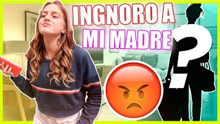 IGNORING my MOTHER for 24 hours 😡MI MADRE gets angry a lot