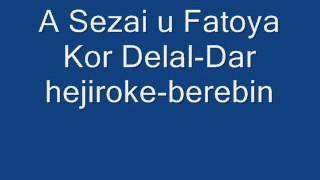 A Sezai u Fatoya Kor Delal Dar hejiroke berebin