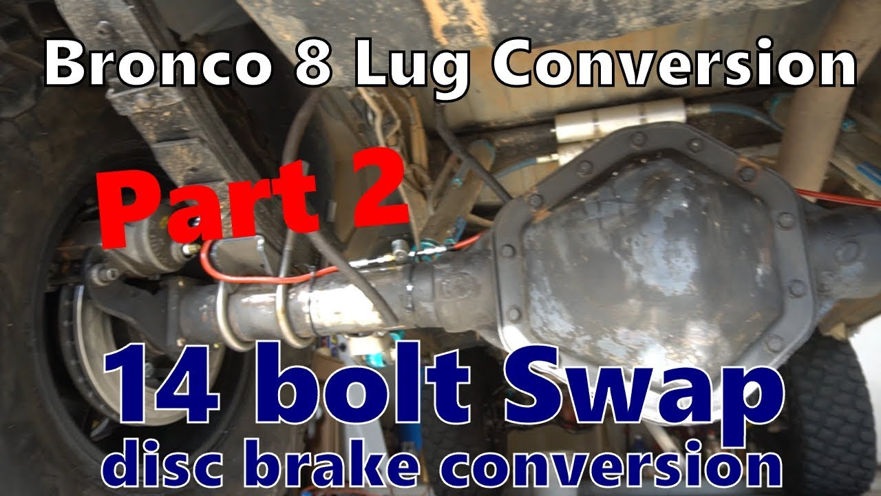 Bronco 8 lug rear axle conversion with 14 bolt