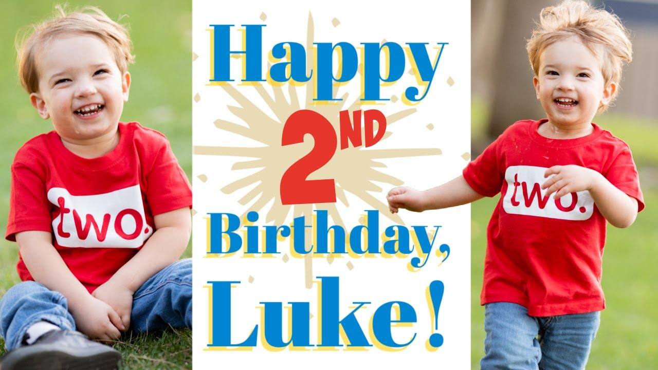 Luke's 2nd Birthday Special!