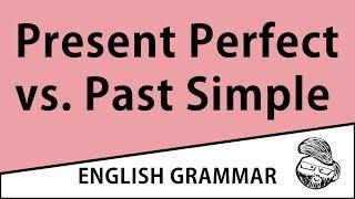 Advanced - Present Perfect vs. Past Simple