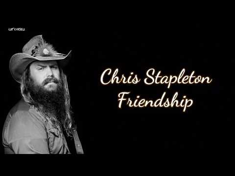 Chris Stapleton - Friendship (Lyrics)