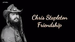 Chris Stapleton - Friendship (Lyrics) Video