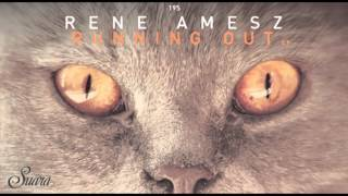 Rene Amesz - Running Out Of Black (Original Mix) [Suara]