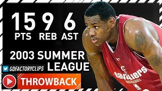 Rookie LeBron James Full Summer League Highlights vs Hawks (2003.07.18) - 15 Pts, 9 Reb, 6 Ast