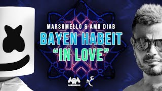 "Marshmello & Amr Diab - Bayen Habeit ""In Love"" (Lyric Video) 