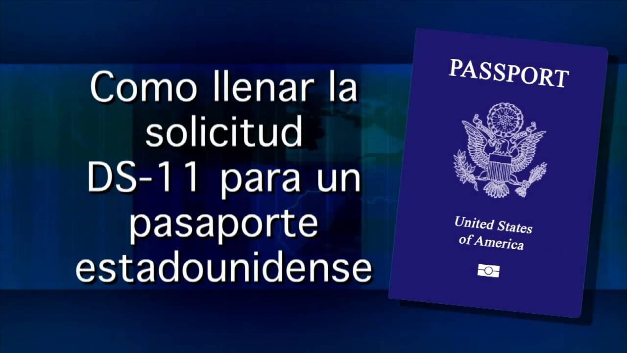 Como Llenar La Solicitud Ds 11 Para Un Pasaporte Estadounidense