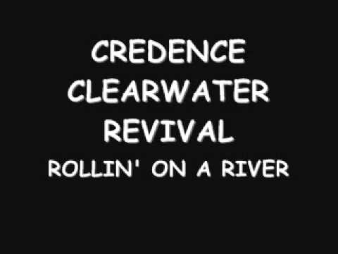credence clearwater revival - rolling on a river