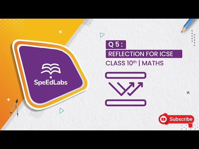REFLECTION for ICSE class 10th (MATHS) : Q5
