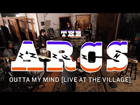 The Arcs - Outta My Mind [Live at The Village]