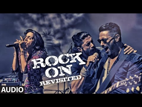 ROCK ON REVISITED Full Song (Audio) | Rock On 2 | Farhan Akhtar,Shraddha Kapoor,Arjun Rampal,Purab