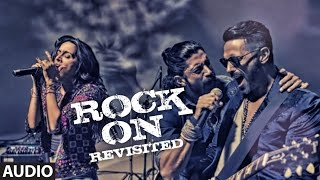 Cover images ROCK ON REVISITED Full Song (Audio) | Rock On 2 | Farhan Akhtar,Shraddha Kapoor,Arjun Rampal,Purab