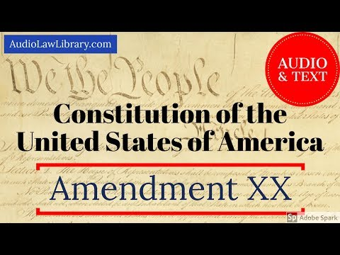 Amendment XX (20) to the U.S. Constitution - Presidential Succession (Audio & Text)