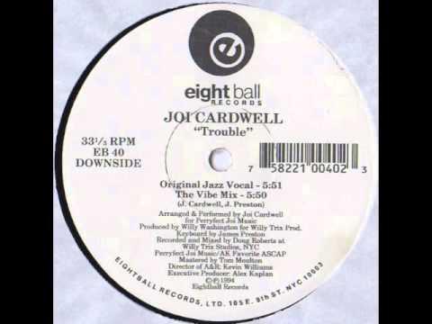 Joi Cardwell - Trouble (original jazz vocal)