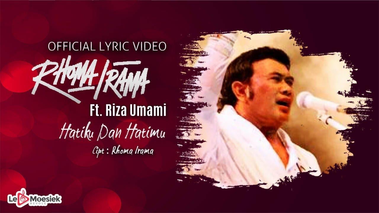 Download Rhoma Irama Ft Riza Umami - Hatiku Dan Hatimu (Official Lyric Video)