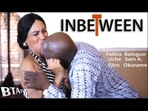IN BETWEEN - LATEST NOLLYWOOD BLOCKBUSTER