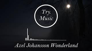 Axel Johansson - Wonderland [1Hour]