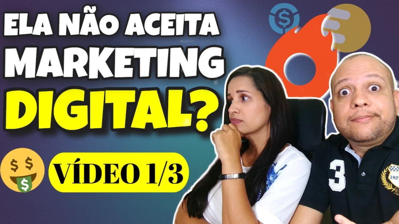 COMO CONVENCI MINHA MULHER A TRABALHAR PELA INTERNET COM MARKETING DIGITAL! VÍDEO 01 de 03