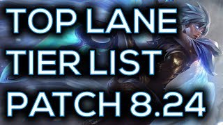Top Lane Tier List Pre Season Patch 8.24 | Best Top Laners To Carry Solo Queue Pre Season 9 8.24