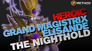 Method vs Grand Magistrix Elisande - Nighthold Heroic