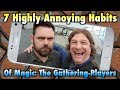 Dies To Removal Episode 9: 7 Highly Annoying Habits Of Magic: The Gathering Players
