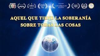Documental AQUEL QUE TIENE LA SOBERANÍA SOBRE TODAS LAS COSAS|Testimonio del poder de Dios
