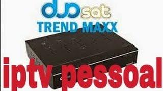 Colocar Lista iptv pessoal no Duosat Trend HD Maxx
