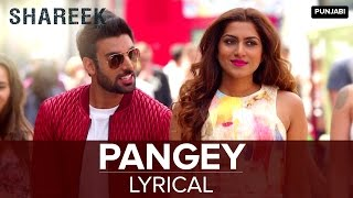 Lyrical: Pangey | Full Song with Lyrics | Shareek