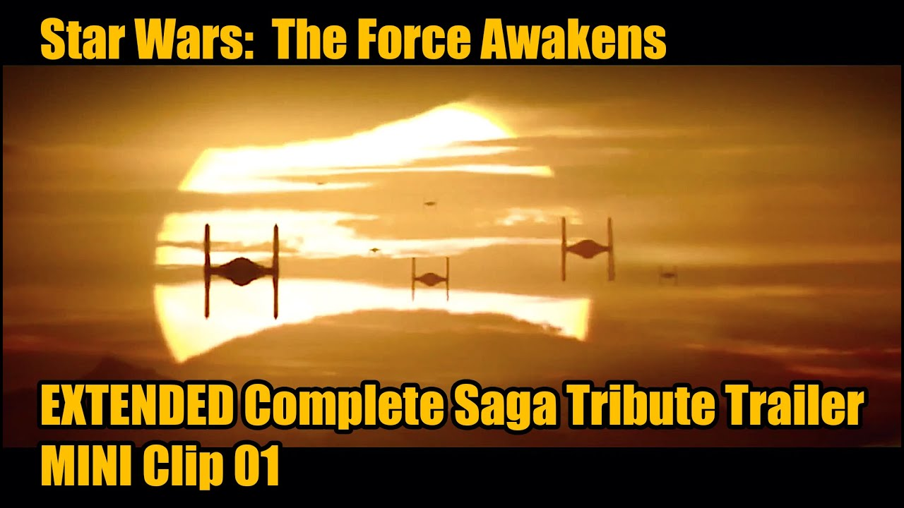b45f1ef33 Star Wars: The Force Awakens - 'WHO ARE YOU? '- Extended Saga Trailer MINI  Clip 01
